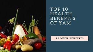 Top 10 Health Benefits of Yam
