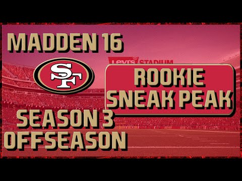 Madden 16 Franchise: San Francisco 49ers | Year 3 Offseason Part 3 | Practice, Schedule, etc.