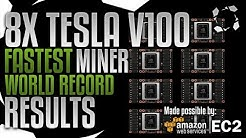 8X Tesla V100 WORLD RECORD, Fastest Miner RESULTS! On a $100.000 AWS Server.