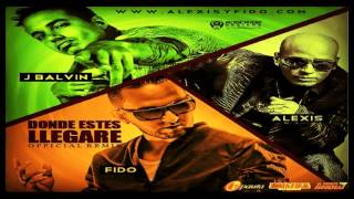 Alexis Y Fido Ft J Balvin - Donde Estes Llegare (Official-Remix) (Original)