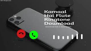 Flute ringtone kamaal hai 2020 download link included ------------------------------------------------------------------------- the rington...