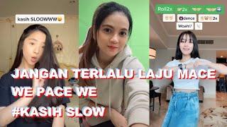 Download KASIH SLOOW... Jangan Terlalu Laju Mace We Pace We   Tik Tok Indonesia VIRAL 2020   DJ Kasih Slow