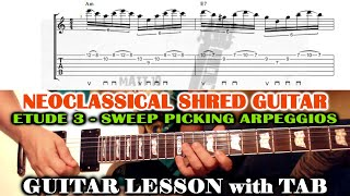 Neoclassical Sweep Picking Arpeggios GUITAR LESSON with TAB - Neoclassical Etude 3