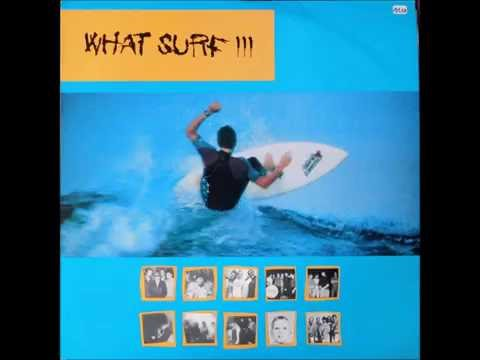 V.A. - What Surf III (Full Compilation)