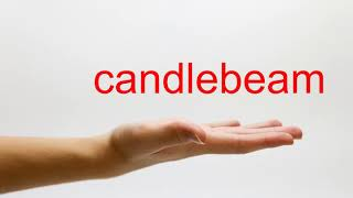 How to Pronounce candlebeam - American English