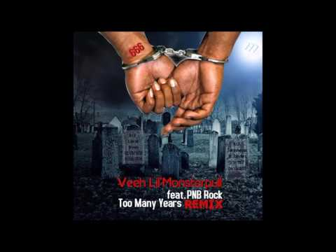 Veeh Lil'Monsterpull - Too Many Years (Remix) (feat. Kodak Black & PnB Rock)