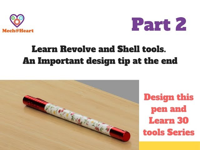 Revolve and Shell- Design a Pen and Learn 30 tools of Fusion 360 -Tutorial series