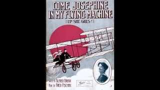 Come Josephine in my Flying Machine, by Blanche Ring, 1910