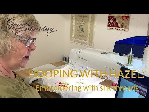 Hooping with Hazel 3: Embroidering with silk threads