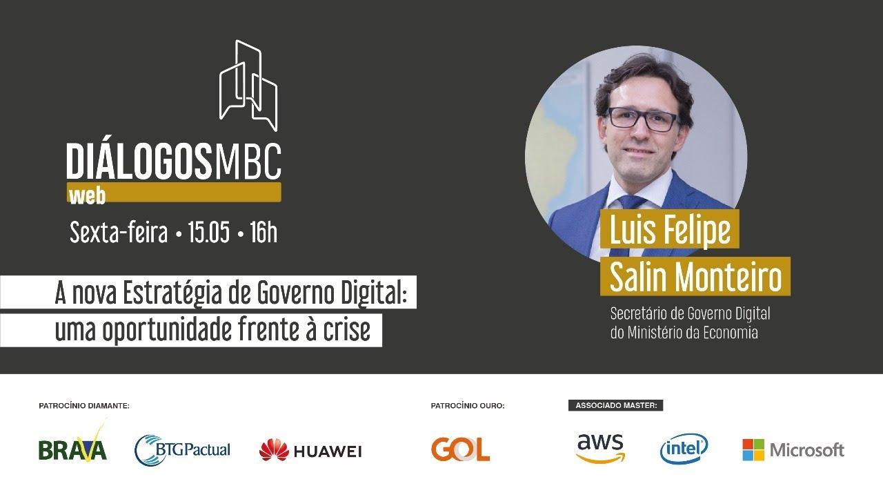 Diálogos MBC Web com Luis Felipe Salin Monteiro: A nova Estratégia de Governo Digital