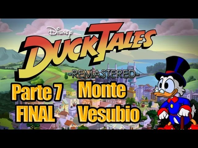 [FINAL] DuckTales Remastered - Parte 7 - Monte Vesubio - Español Videos De Viajes