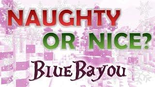 NAUGHTY OR NICE: BlueBayou