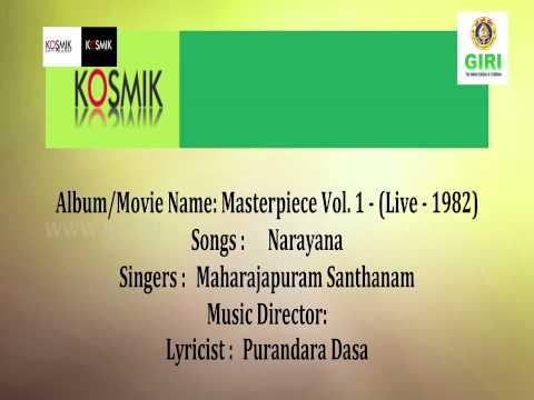 03 Narayana Ninna - Masterpiece Vol 1(Live - 1982) - Maharajapuram Santhanam - Purandara Dasa