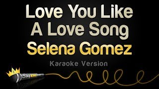 Download Selena Gomez - Love You Like A Love Song (Karaoke Version) Mp3 and Videos