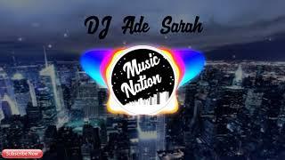 DJ Ade Sarah | DJ Remix | DJ Indonesia