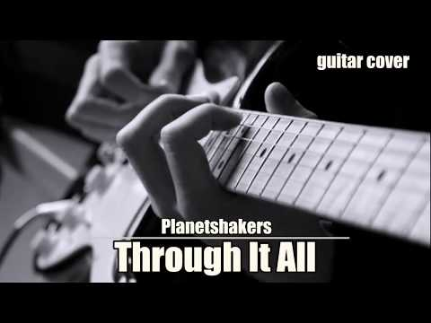 Through it all (Planetshakers) | guitar cover