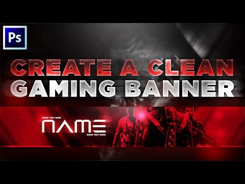 Tutorial: Creating A Clean Gaming YouTube Banner!