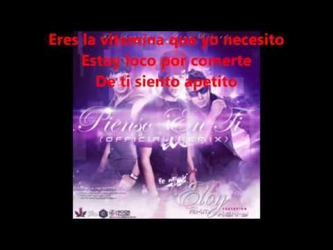 Eloy ft Rakim & Ken Y - Pienso En Ti ( Official Remix ) Video Letra New Song 2011