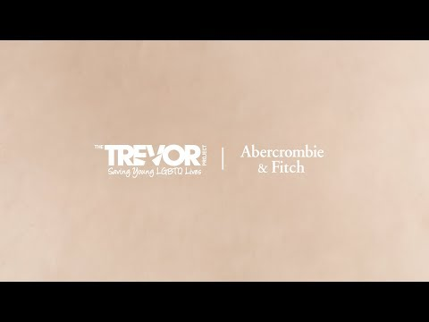 Abercrombie & Fitch x The Trevor Project