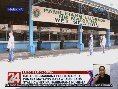 24 Oras: Bahagi ng Marikina Public Market, isinara...