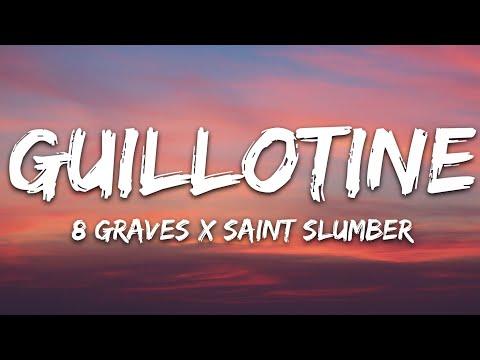 8 Graves X Saint Slumber - Guillotine