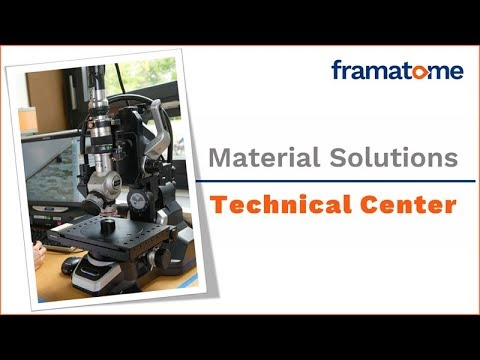 Framatome Technical Center: Material Solutions