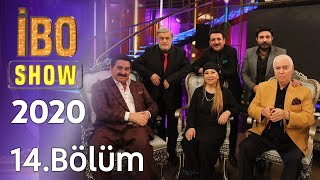 İbo Show 2020 - 14. Bölüm (KonuklarLatif Doğan  B. Akartürk  N. Sesigüzel  U. Karakuş  K. Mıçe)
