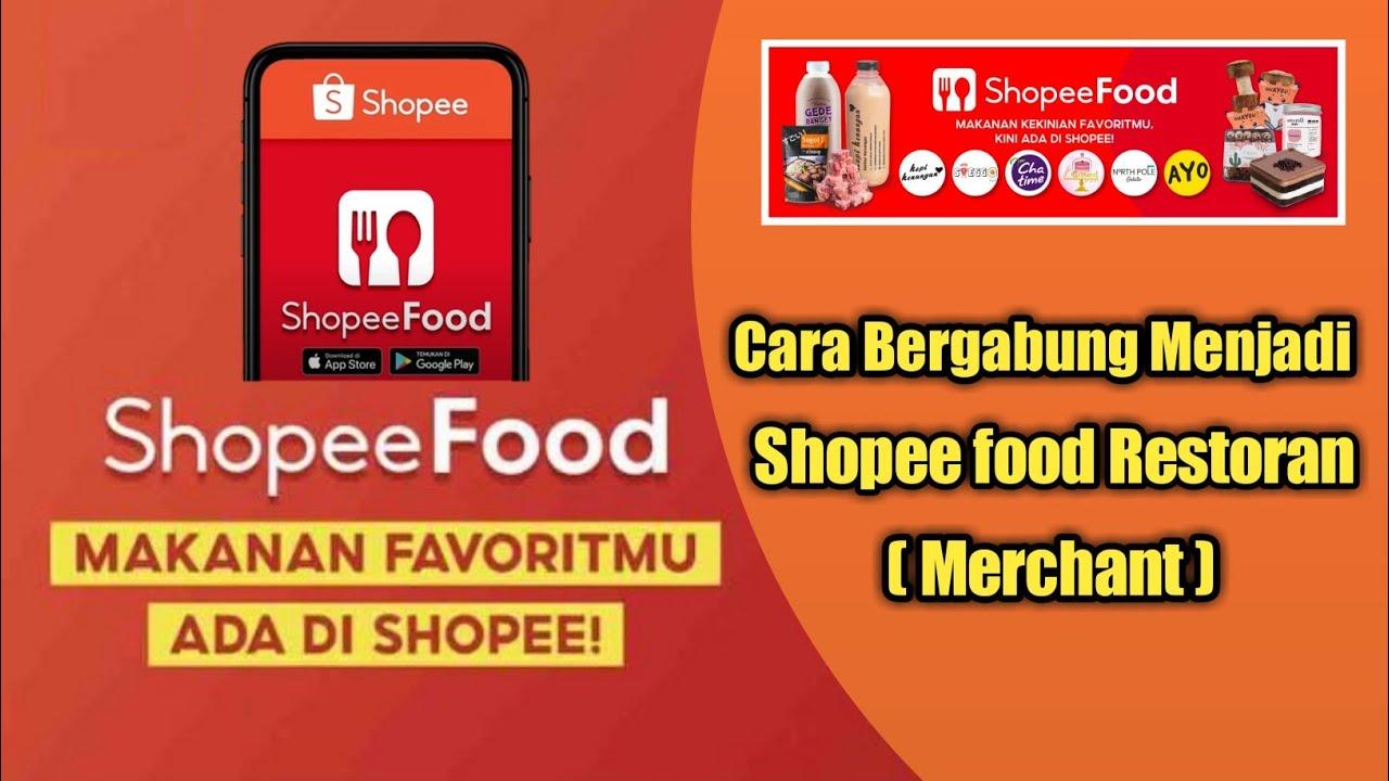 Cara Daftar Shopee Food Untuk Merchant Restoran Terbaru 2021 Syarat Dan Keuntungan Gabung Shopeefood Youtube