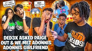 DEDE3X ASKED PAIGE TO TAKE HIM BACK & WE MET ADONNIS GIRLFRIEND!