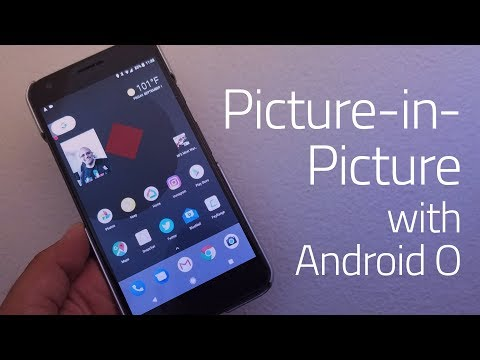 Picture-in-Picture Mode in Android O - What You Need To Know