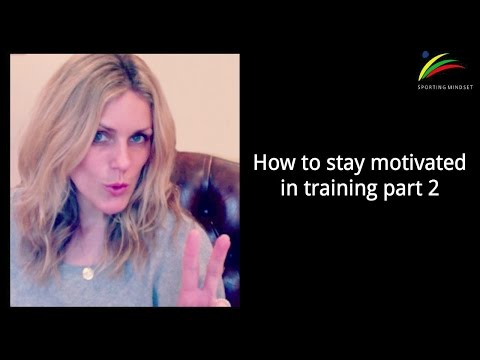 Sport Psychology: How to stay motivated in training, part 2
