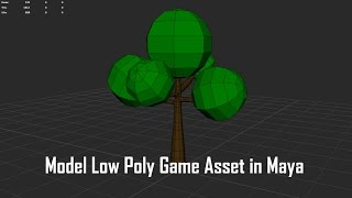 How To Model a Low Poly 3D Tree in Maya - 3D Modeling