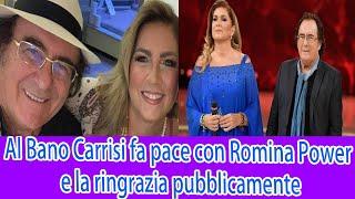 Al Bano Carrisi fa pace con Romina Power e la ringrazia pubblicamente YouTube Videos