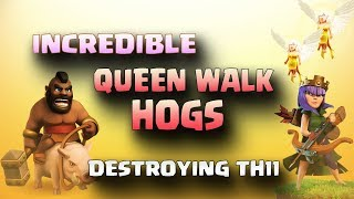 Incredible Queen Walk+Hogs: Destroying TH11 | Top 3 Star Attack | TH11 War Strategy #90 | COC 2017 |