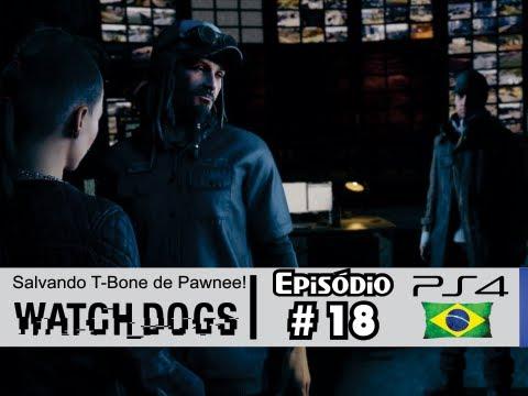 Watch Dogs #18: Salvando T-Bone de Pawnee [Dublado PS4] - Let's Play