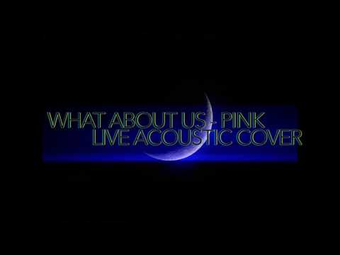 What About Us -Pink (Live Cover)
