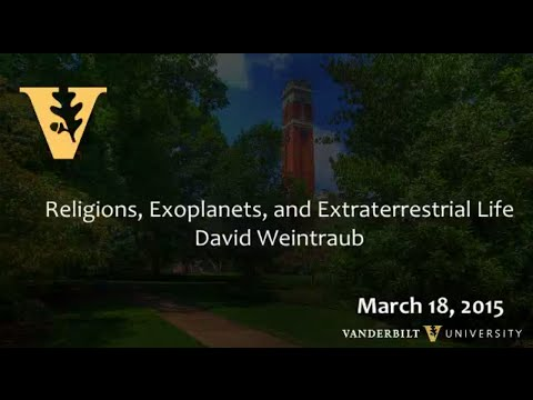 """""""Religions, Exoplanets and Extraterrestrial Life"""" David Weintraub, Professor on 4.08.2015"""