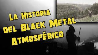 La Historia del Black Metal Atmosférico / Atmospheric Black Metal - PODCAST #34