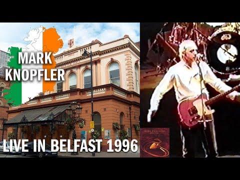 Mark Knopfler — 1996 — live in Belfast, Ireland [3rd solo concert]