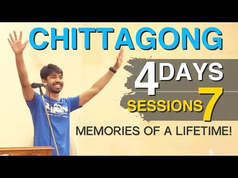 Chittagong | 4 days | 7 sessions | Memories of a lifetime!