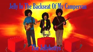 Jelly In The Backseat Of My Camper Van Music Video - The Jellybottys