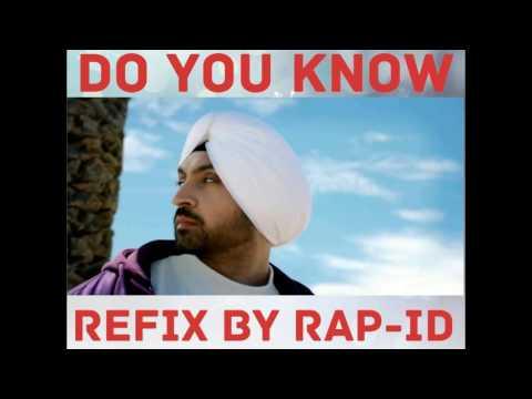DO YOU KNOW | Diljit Dosanjh | Refix by...