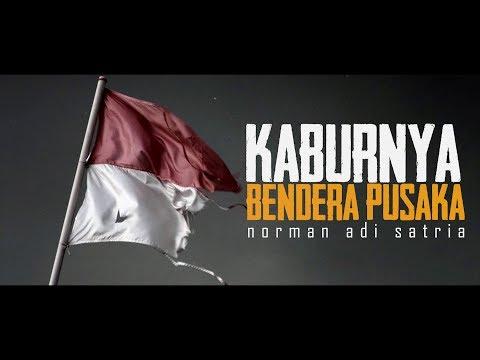 KABURNYA BENDERA PUSAKA | Puisi Kemerdekaan RI | Norman Adi Satria