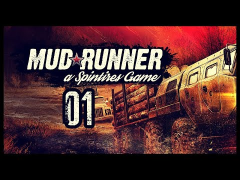 Spintires: MudRunner Gameplay Let's Play Part 1 (SPECIAL FEATURE)