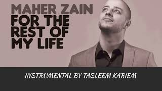 MAHER ZAIN -  FOR THE REST OF MY LIFE -  INSTRUMENTAL COVER