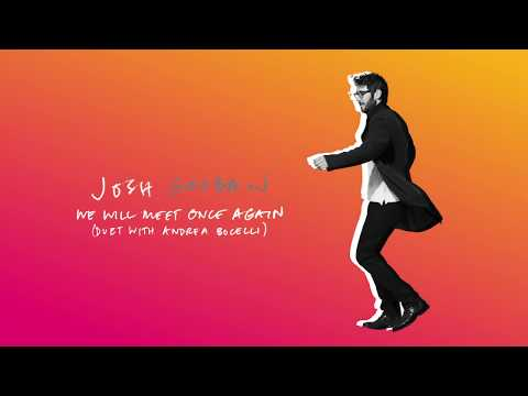 Josh Groban With Andrea Bocelli - We Will Meet Once Again (Official Audio)