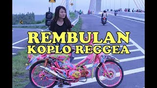 REMBULAN - KOPLO REGGAE Cipt IPA HADI SASONO (Lirik - Video Cover)
