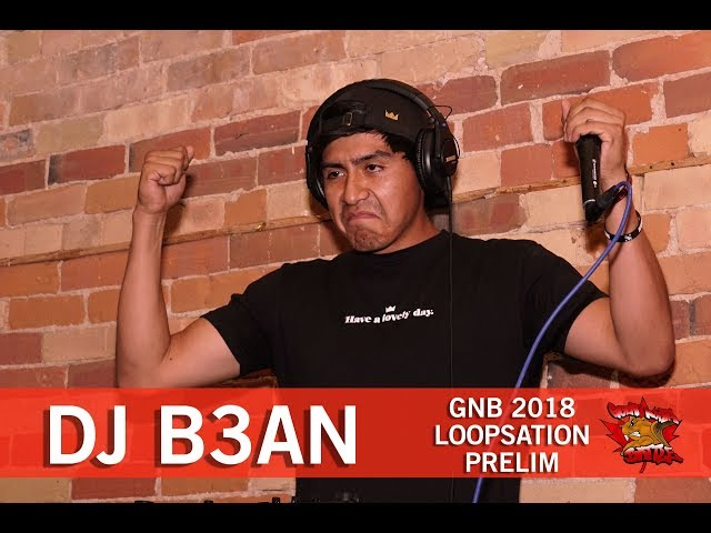 Dj B3AN | GNB 2018 | Loopstation - Prelim