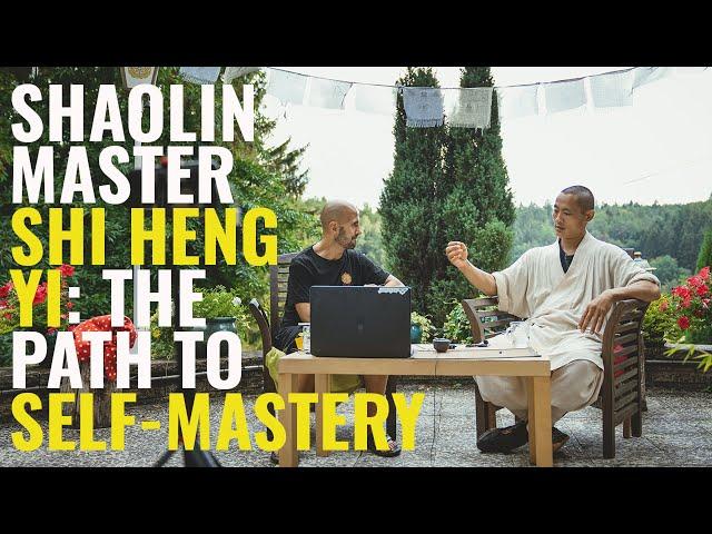 SHI HENG YI (SHAOLIN MASTER): THE PATH TO SELF MASTERY