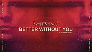 Evanescence: Better Without You (Lyrics Video)